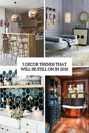 decor trends 3 decor trends that will be still on in 2018 digsdigs