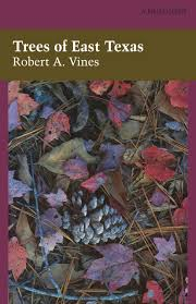 east texas native plants trees of east texas by robert a vines
