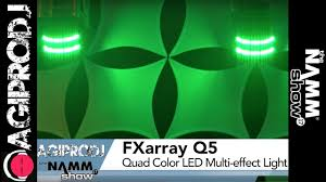 chauvet dj fxarray q5 effect light chauvet dj fxarray q5 effect light namm 17 agiprodj com youtube