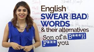 Bad Words English Swear Bad Words And Their Alternatives Spoken English