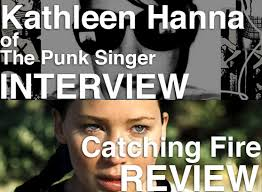 podcast episode 94 kathleen hanna interview catching fire review