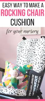 Rocking Chair Cushion Nursery Diy Upholstered Rocking Chair Home Decor Diy Decor