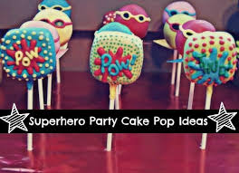 cake pops for a superhero party spaceships and laser beams