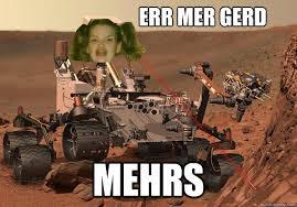 Er Mer Gerd Meme - err mer gerd mehrs curiosity err mer gerd quickmeme