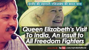 Freedom Collection Subscribe Queen Elizabeth U0027s Visit To India An Insult To All Freedom