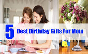 gifts for mothers birthday best birthday gifts for top 5 birthday gifts for mothers