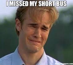 Short Bus Meme - i missed my short bus meme 1990s first world problems 31569