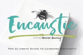 the ultimate guide to learning encaustic online workshop donna