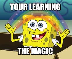 Learning Meme - meme maker your learning the magic