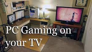 how to play pc games on your tv new tutorial youtube