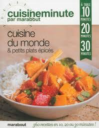 cuisine minute par marabout livre cuisine du monde petits plats épicés à table en 10