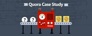 quora case study the wonderful world of quora