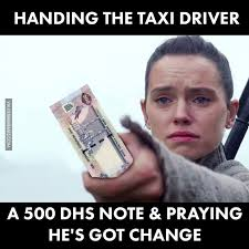 Meme Driver - handing the taxi driver a 500 dhs note praying he s got change