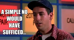 Billy Madison Meme - a simple no would have sufficed funny pinterest billy