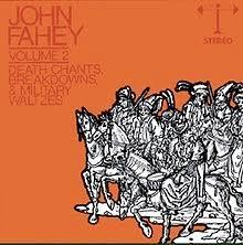 John Fahey Transfiguration Of Blind Joe Death Death Chants Breakdowns U0026 Military Waltzes Wikipedia