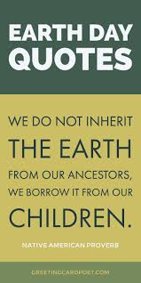best 25 earth day quotes ideas on pinterest earth day earth
