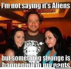 Because Aliens Meme - ancient aliens meme history channel aliens guy memes