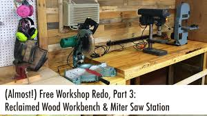 reclaimed wood workbench u0026 miter saw station almost free workshop