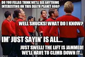 Red Shirt Star Trek Meme - star trek red shirts meme generator imgflip