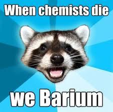 Die Meme - when chemists die funny meme funny memes