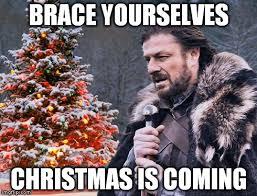 Meme Generator Prepare Yourself - brace for christmas imgflip