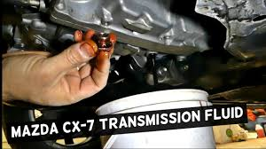 mazda cx 7 automatic transmission fluid drain flush cx7 2 3 youtube