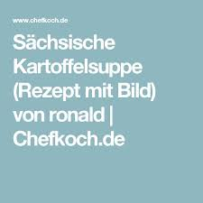 s chsische k che 25 bästa idéerna om sächsische kartoffelsuppe på