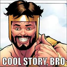 Thats Cool Meme - cool story bro a meme for our information saturated moment
