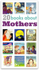 mothers day books picture books about mothers books and book lists