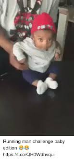 Running Baby Meme - wa essa running man challenge baby edition httpstcoqh0wdhvqui