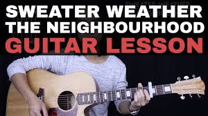 sweater weather guitar chords sweater weather guitar tutorial the neighbourhood guitar lesson