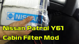 nissan patrol y61 australia nissan patrol y61 cabin filter mod youtube