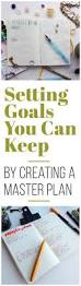 setting goals you can keep by creating a master plan setting