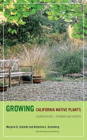 growing california native plants second edition expanded and