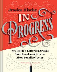 in progress see inside a lettering artist u0027s sketchbook and