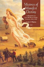 Manifest Destiny Map Mistress Of Manifest Destiny A Biography Of Jane Mcmanus Storm
