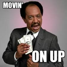 Moving On Up Meme - money lessons learned nablopomo ok dani
