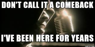 J Meme - ll cool j don t call it a comeback meme on imgur