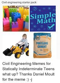 Civil Engineering Memes - civil engineering starter pack 2 1 simple m portland cement txi