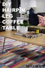 Hairpin Legs Coffee Table How To Make A Modern Hairpin Leg Coffee Table For 50