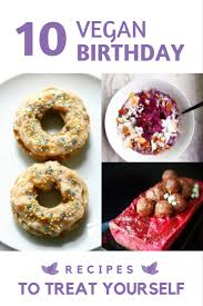 virtual vegan birthday party 10 recipes to treat yourself with