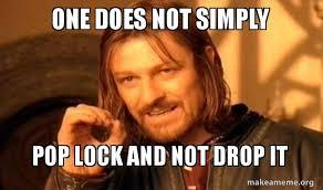 Drop It Meme - pop lock and drop it know your meme