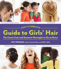differnt styles to cut hair cozy s complete guide to girls hair annmarie john