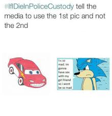 Friend I M Gonna Tell - ifldielnpolicecustody tell the media to use the 1st pic and not the