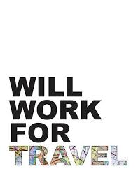 Will work for travel love this words we love pinterest