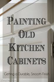 tips for painting old kitchen cabinets smooth sprays and paintings