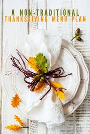 non traditional thanksgiving menu plan traditional thanksgiving