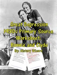 great depression 1930s primary source worksheet bonnie and clyde