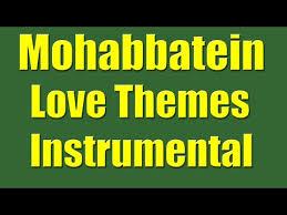 love themes video mohabbatein love themes guitar instrumental mp3 mp4 full hd hq
