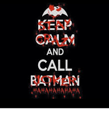 Keep Clam Meme - keep calm and call batman hahahahahaha batman meme on sizzle